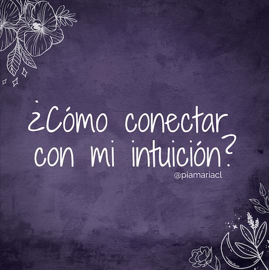 ¿Cómo conectar con mi intuición?